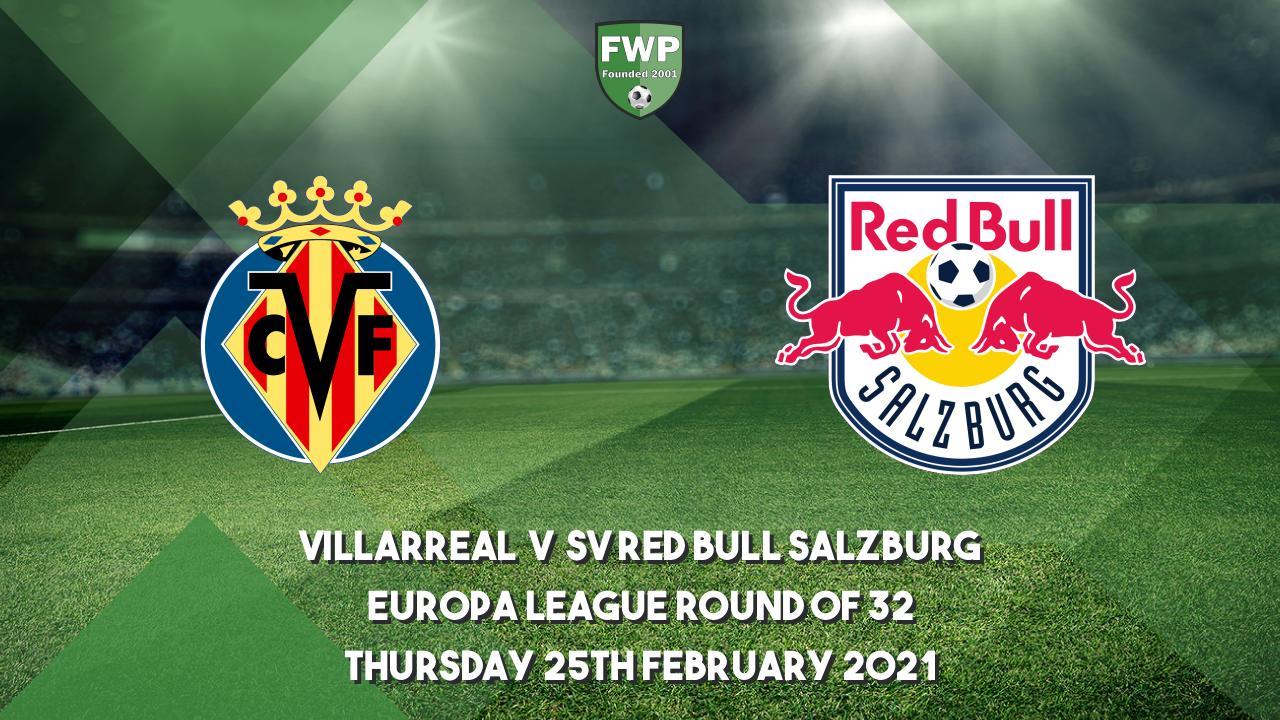 Villarreal vs Red Bull Salzburg: Prediction, Lineups, Team News, Betting Tips & Match Previews